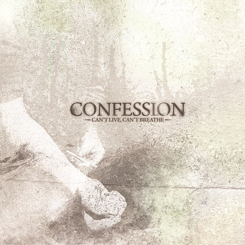 Can't Live, Can't Breathe by Confession