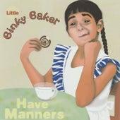 Have Manners de Little Binky Baker