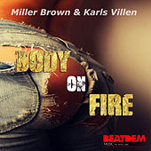 Body on Fire by Miller Brown