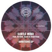 Ambitions EP von Subtle Mind