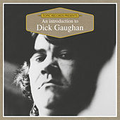 An Introduction to Dick Gaughan by Dick Gaughan