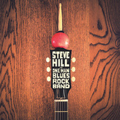 The One Man Blues Rock Band (Live) di Steve Hill