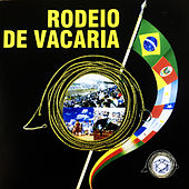 Rodeio de Vacaria, Vol. 1 by Various Artists