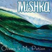 Ocean Is My Potion de Mishka