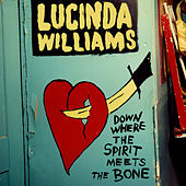 Down Where the Spirit Meets the Bone de Lucinda Williams