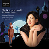 The Nutcracker and I de Alexandra Dariescu