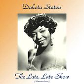 The Late, Late Show (Remastered 2018) by Dakota Staton