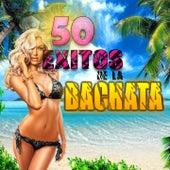 50 Éxitos de la Bachata de Various Artists