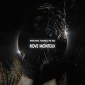 Marching Towards the End de Rove Monteux