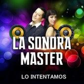 Lo Intentamos de La Sonora Master
