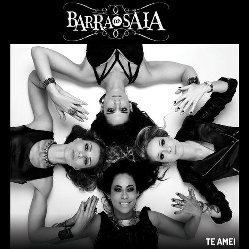 Te Amei by Barra Da Saia
