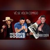Vê Se Volta Comigo by Meninos de Goiás