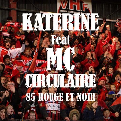 85 Rouge et Noir (feat. MC Circulaire) - Single by Katerine