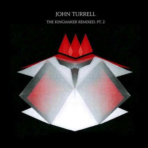 The Kingmaker Remixed, Pt. 2 by John Turrell