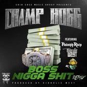 Boss Nigga Shit (Remix) [feat. P3, Philthy Rich & Hidrolic West] von Champ Hogg