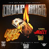 Keep It Lit (feat. Mozzy & Hidrolic West) von Champ Hogg