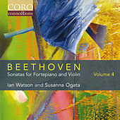 Beethoven: Sonatas for Fortepiano and Violin Volume 4 by Ian Watson