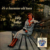 It's a Lonesome Old Town by Kitty Kallen