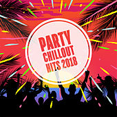 Party Chillout Hits 2018 von Ibiza Chill Out