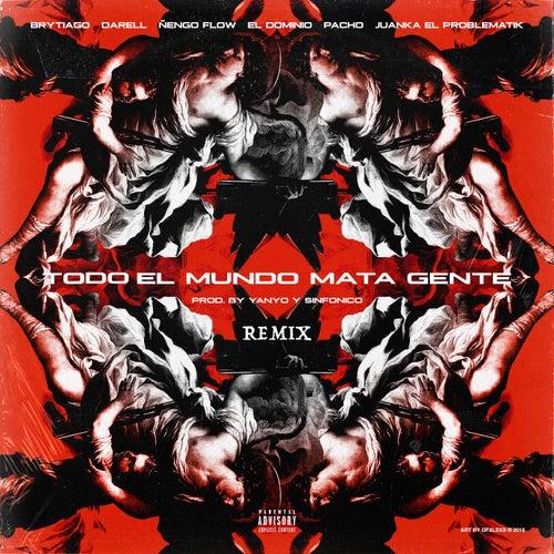 Todo el Mundo Mata Gente (Remix) by Brytiago and Darell Ñengo Flow