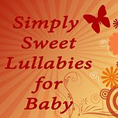 Simply Sweet Lullabies for Baby by The O'Neill Brothers Group