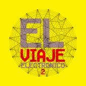 El Viaje Electrónico 2 by Various Artists