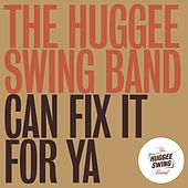 Can Fix It For Ya by The Huggee Swing Band