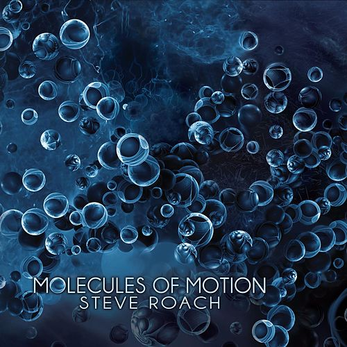 Molecules of Motion by Steve Roach
