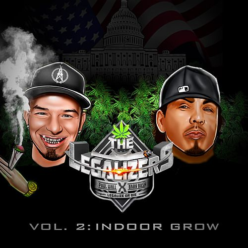 The Legalizers, Vol. 2: Indoor Grow by Baby Bash