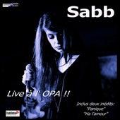 Live à l'OPA de Sabb