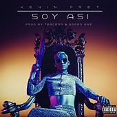 Soy Asi by Kevin Fret