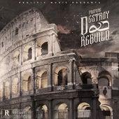 Destroy & Rebuild von Propane