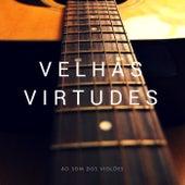 Ao Som dos Violões de Velhas Virtudes