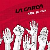 Arde en Vivo by La Carga