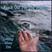 Reach out for the Promise by Cooling Water Trio