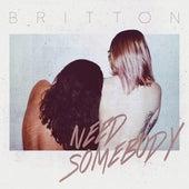 Need Somebody de Britton