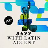 Jazz with Latin Accent de Various Artists