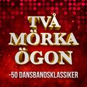 Två mörka ögon - 50 Dansbandsklassiker by Various Artists