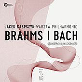 Warsaw Philharmonic:Brahms & Bach Orchestrated By Schonberg by Warsaw Philharmonic