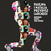 Burning Down The House de Paulina Przybysz