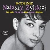 40 Piosenek Nataszy Zylskiej von Natasza Zylska