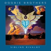 Sibling Rivalry von The Doobie Brothers
