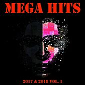 Mega Hits 2017 & 2018 Vol. 1 by Various Artists