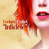 Infidèle by Evelyne Gallet
