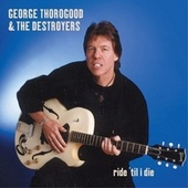Ride 'Til I Die de George Thorogood