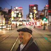 Love by Matt Lemmler