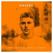Ohne Chaos keine Lieder (Deluxe Version) von Alexander Knappe
