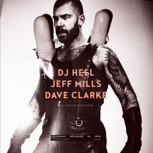 Hell ärgere dich nicht (2018 Remastered) von DJ Hell
