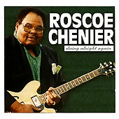 Doing Alright Again by Roscoe Chenier