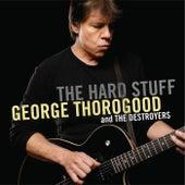 The Hard Stuff de George Thorogood